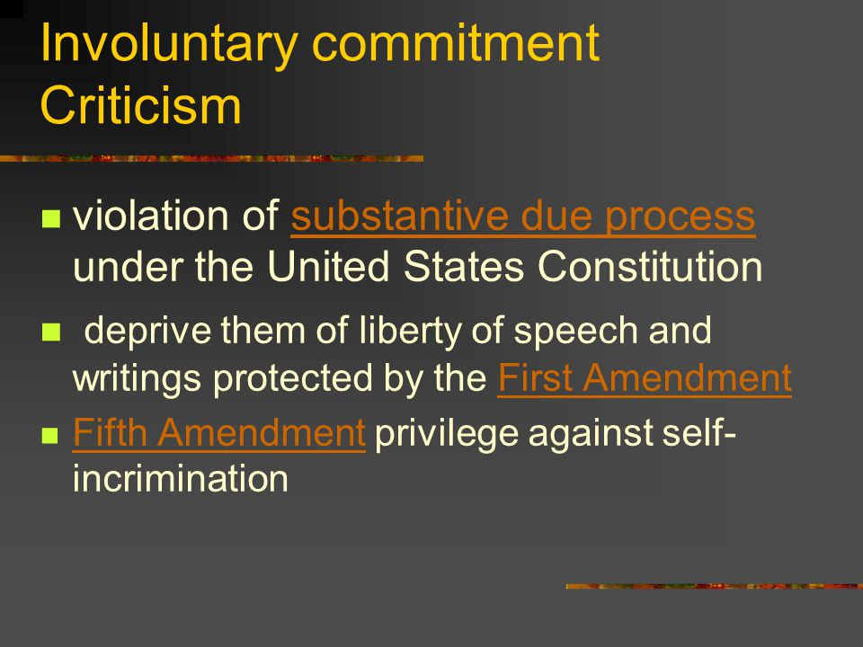 Involuntary commitment Criticism