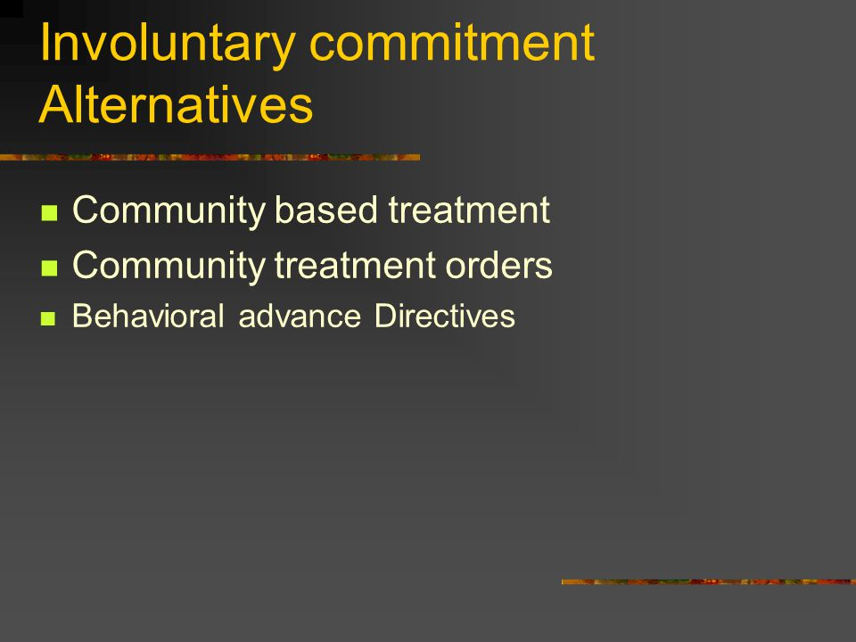 Involuntary commitment Alternatives