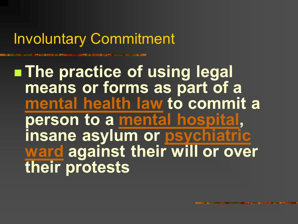 Involuntary Commitment