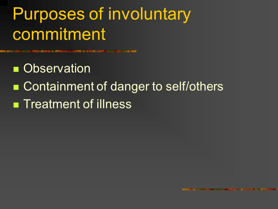 Purposes of involuntary commitment