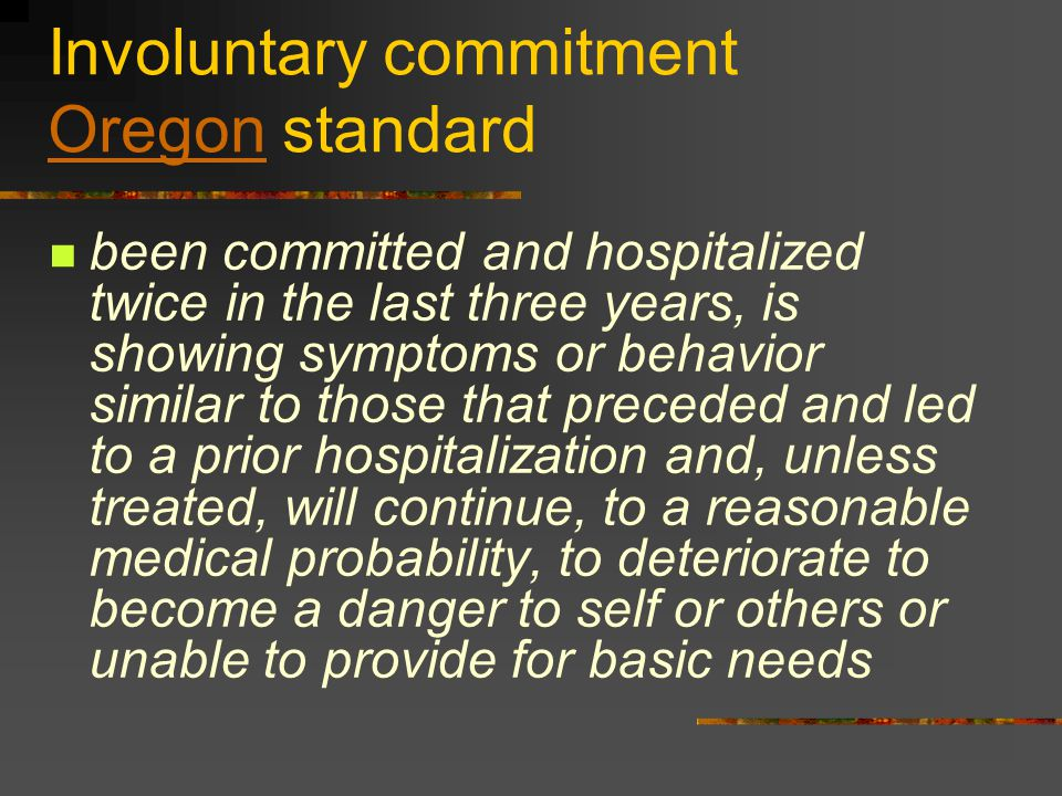 Involuntary commitment Oregon standard