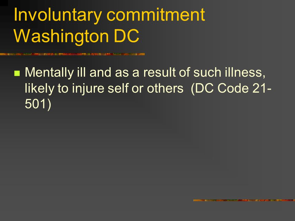 Involuntary commitment Washington DC