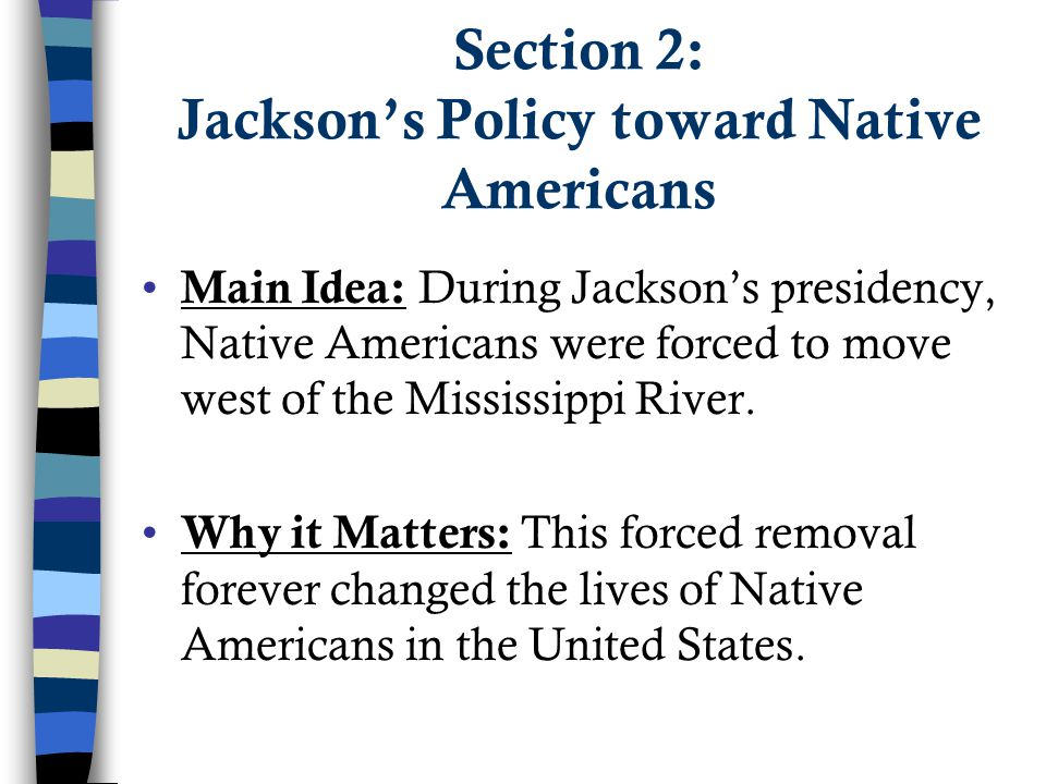 Section 2: Jackson's Policy toward Native Americans