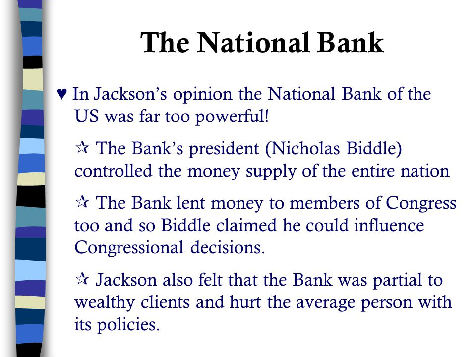 The National Bank ♥ In Jackson's opinion the National Bank of the US was far too powerful!