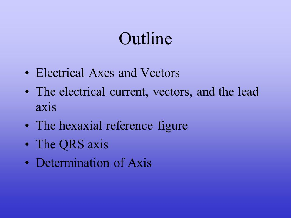 Outline Electrical Axes and Vectors