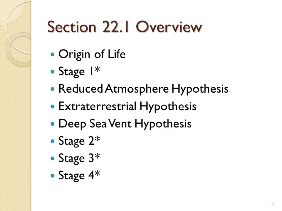 Section 22.1 Overview Origin of Life Stage 1*