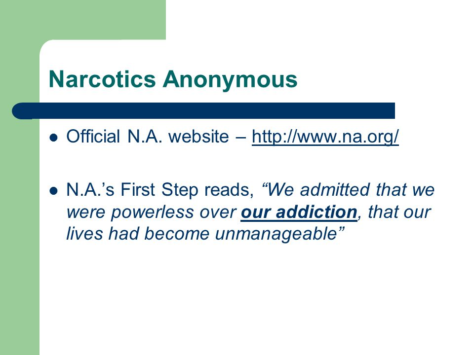Narcotics Anonymous Official N.A. website – http://www.na.org/