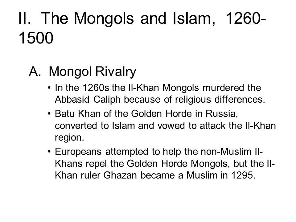 II. The Mongols and Islam, 1260-1500