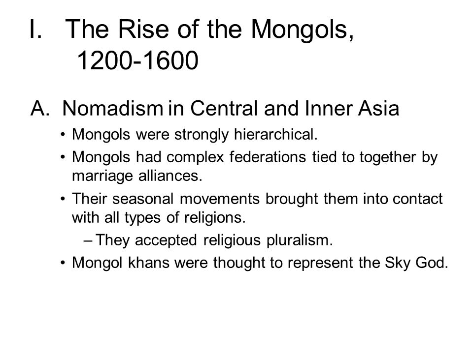 I. The Rise of the Mongols, 1200-1600