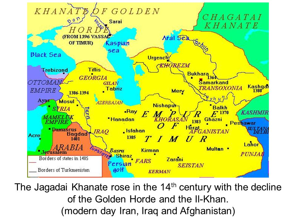 The Jagadai Khanate rose in the 14th century with the decline of the Golden Horde and the Il-Khan.