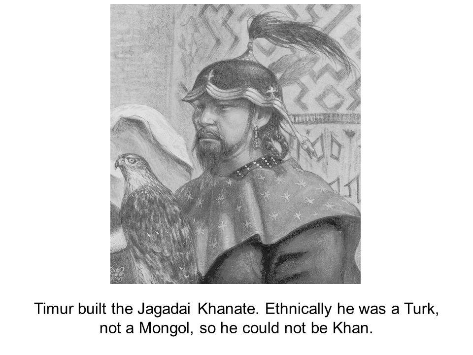 Timur built the Jagadai Khanate
