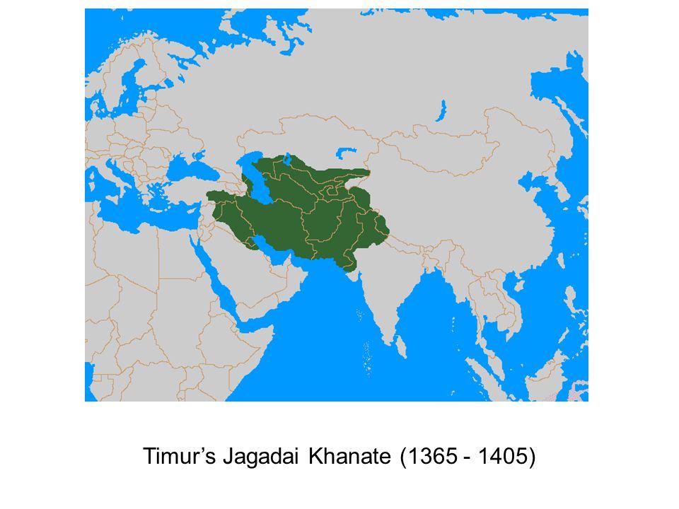 Timur's Jagadai Khanate (1365 - 1405)