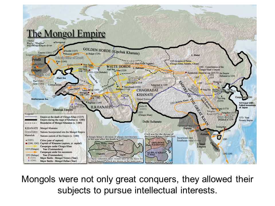 Mongols were not only great conquers, they allowed their subjects to pursue intellectual interests.