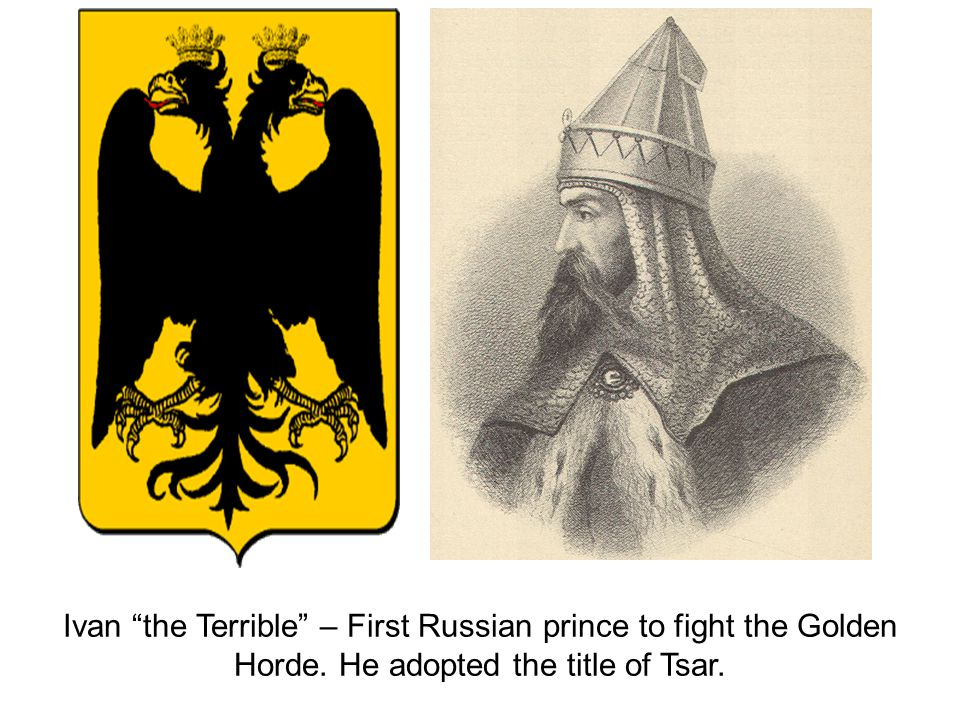 Ivan the Terrible – First Russian prince to fight the Golden Horde