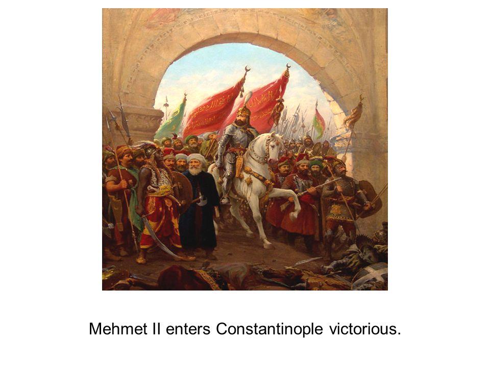Mehmet II enters Constantinople victorious.