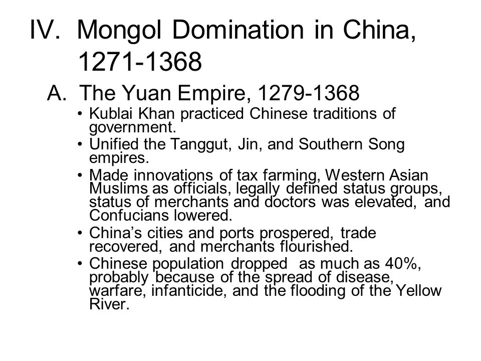 IV. Mongol Domination in China, 1271-1368