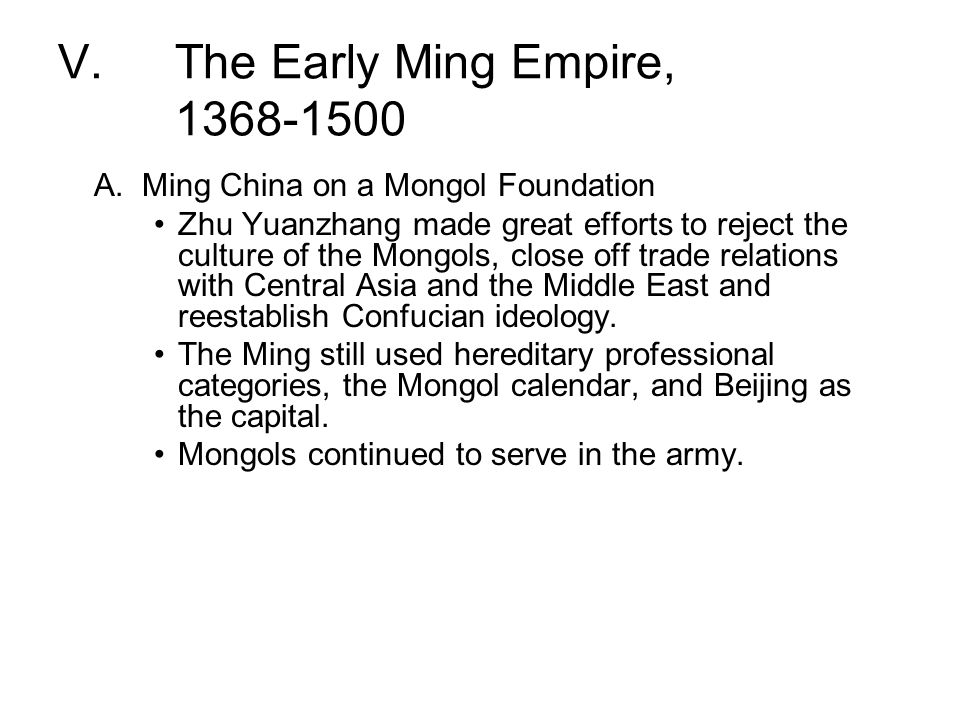 The Early Ming Empire, 1368-1500 A. Ming China on a Mongol Foundation