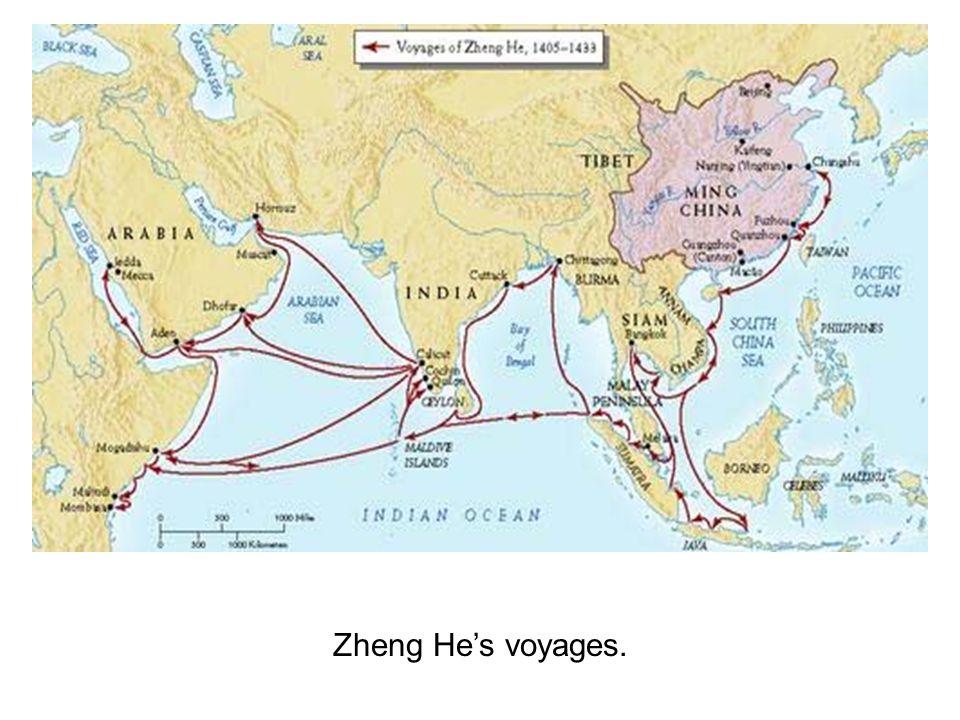 Zheng He's voyages.