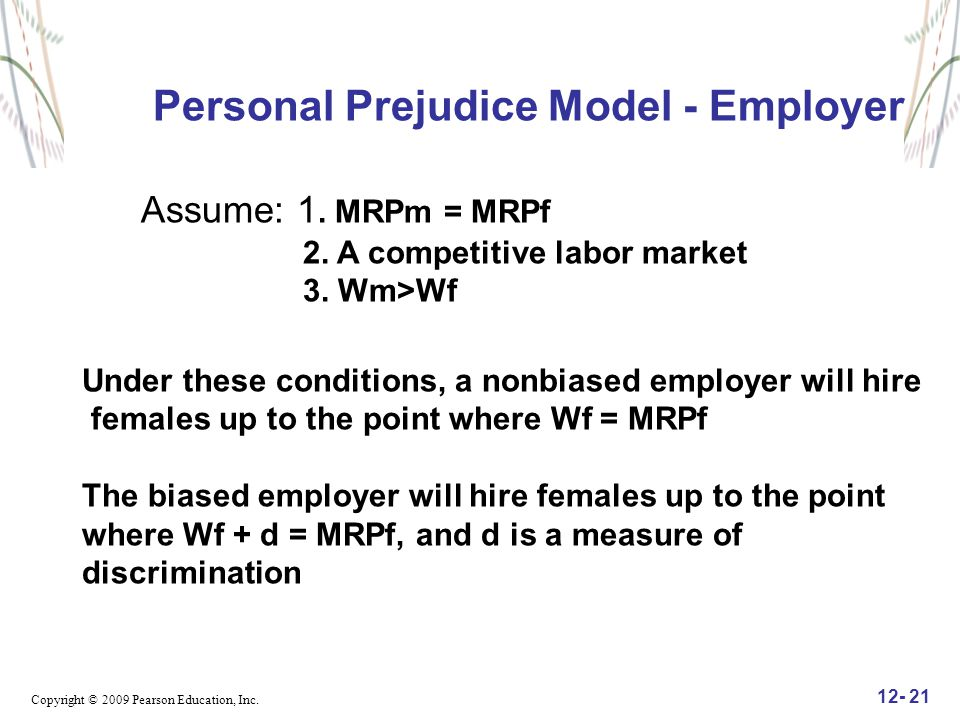 Personal Prejudice Model - Employer Assume: 1. MRPm = MRPf