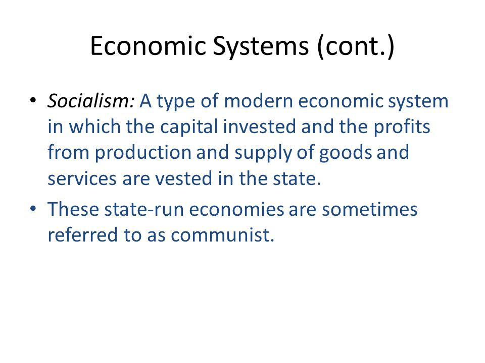Economic Systems (cont.)