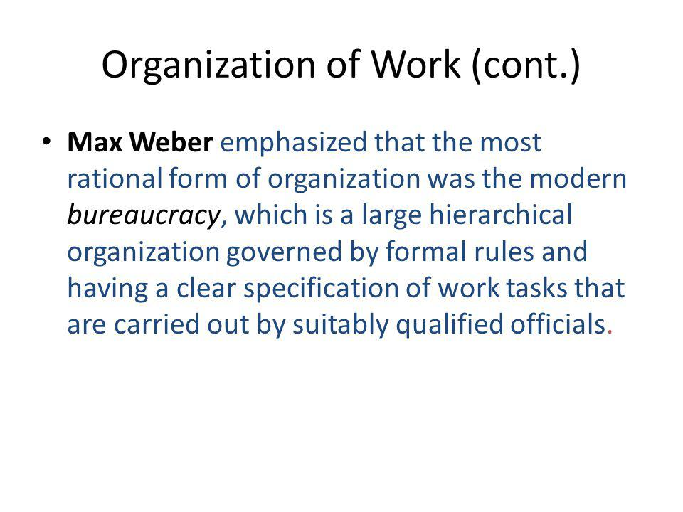 Organization of Work (cont.)