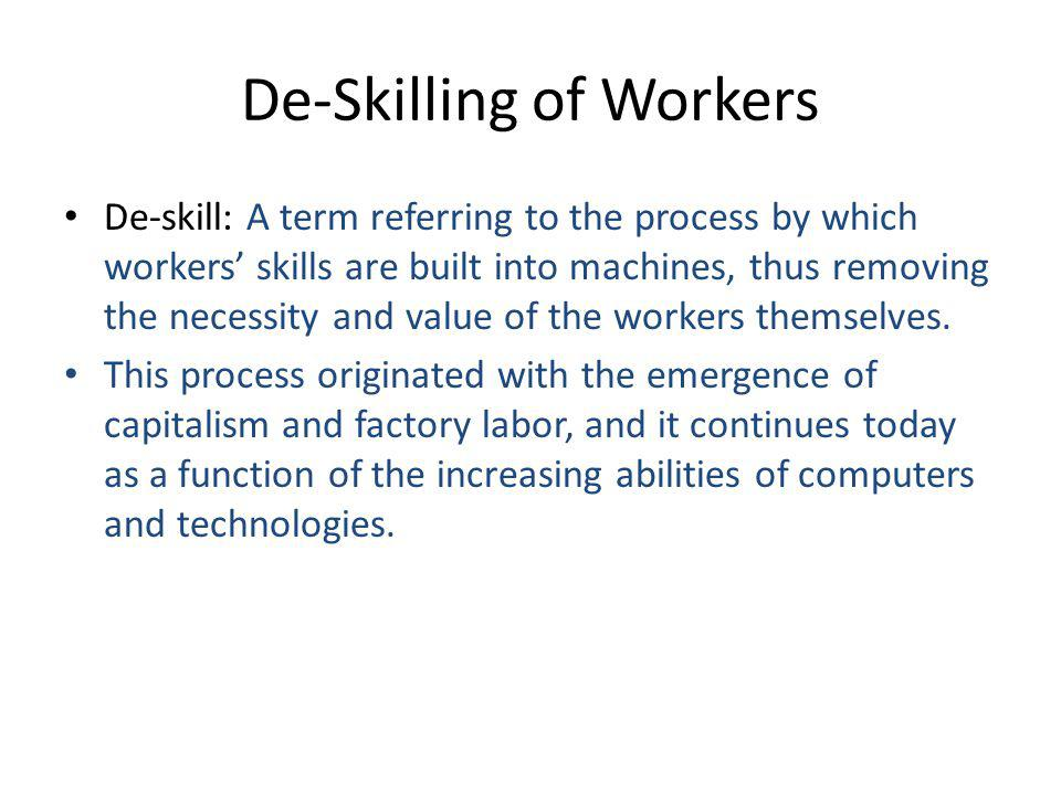 De-Skilling of Workers