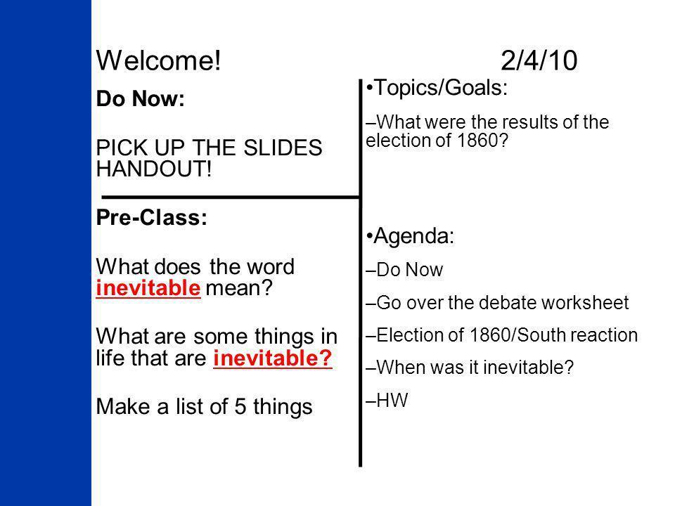 Welcome! 2/4/10 Topics/Goals: