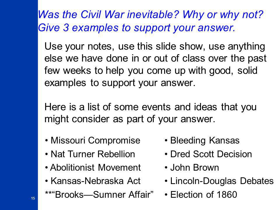 Was the Civil War inevitable. Why or why not