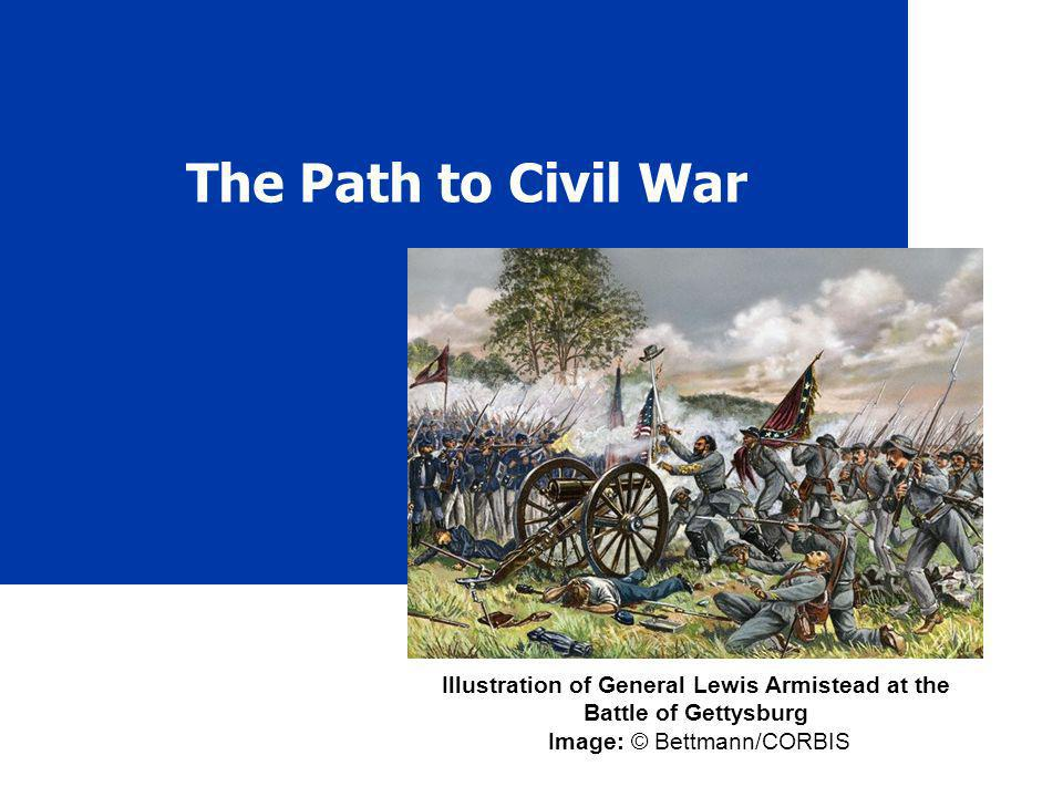 The Path to Civil War Illustration of General Lewis Armistead at the Battle of Gettysburg Image: © Bettmann/CORBIS.