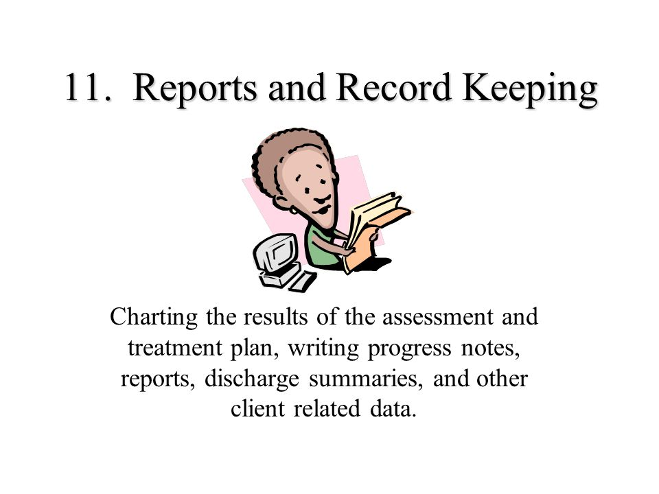11. Reports and Record Keeping