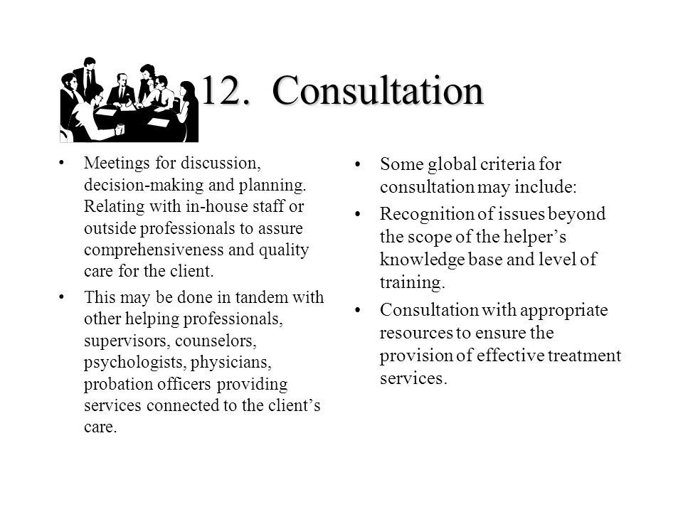 12. Consultation Some global criteria for consultation may include: