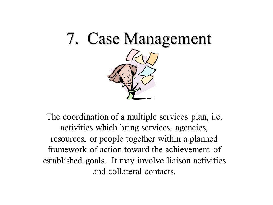 7. Case Management