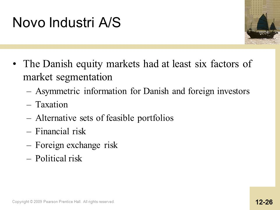 Novo Industri A/S The Danish equity markets had at least six factors of market segmentation. Asymmetric information for Danish and foreign investors.