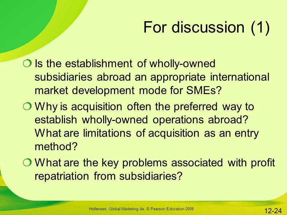 For discussion (1) Is the establishment of wholly-owned subsidiaries abroad an appropriate international market development mode for SMEs
