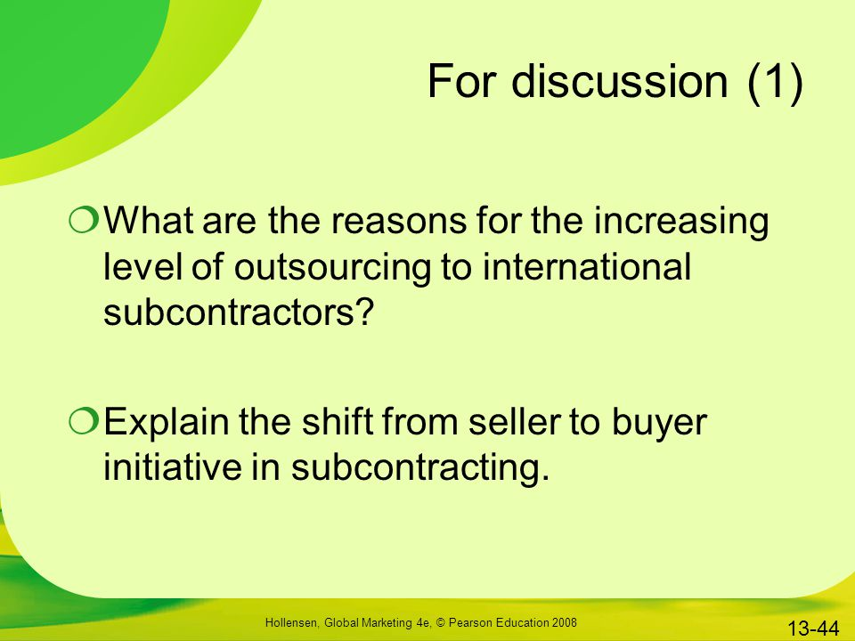 For discussion (1) What are the reasons for the increasing level of outsourcing to international subcontractors
