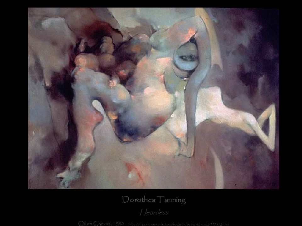 Dorothea Tanning Heartless.