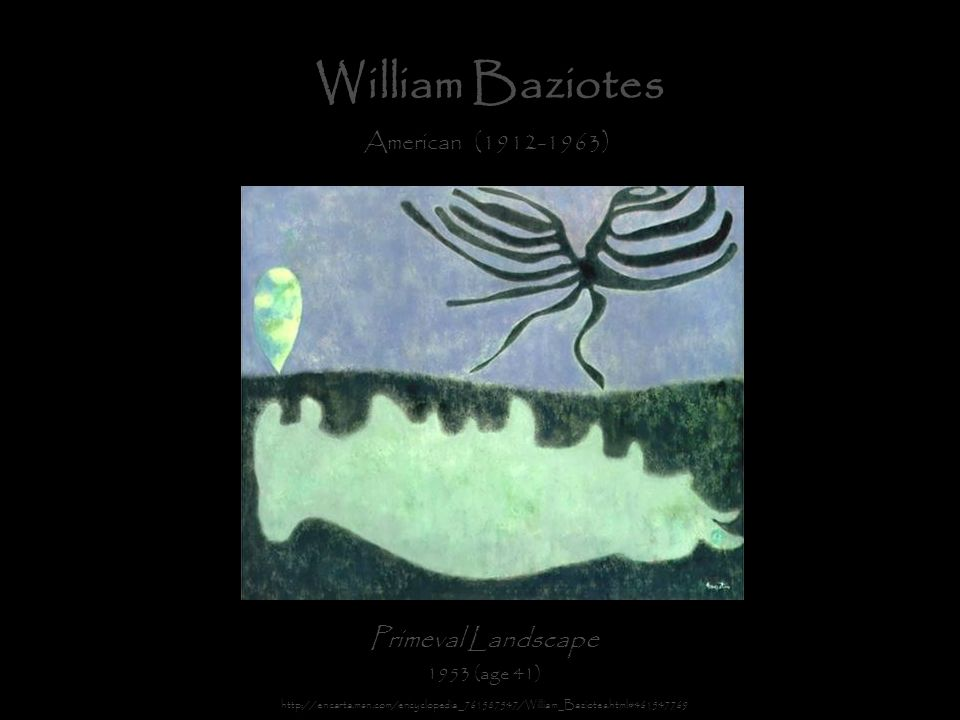 William Baziotes Primeval Landscape American (1912-1963) (age 41)