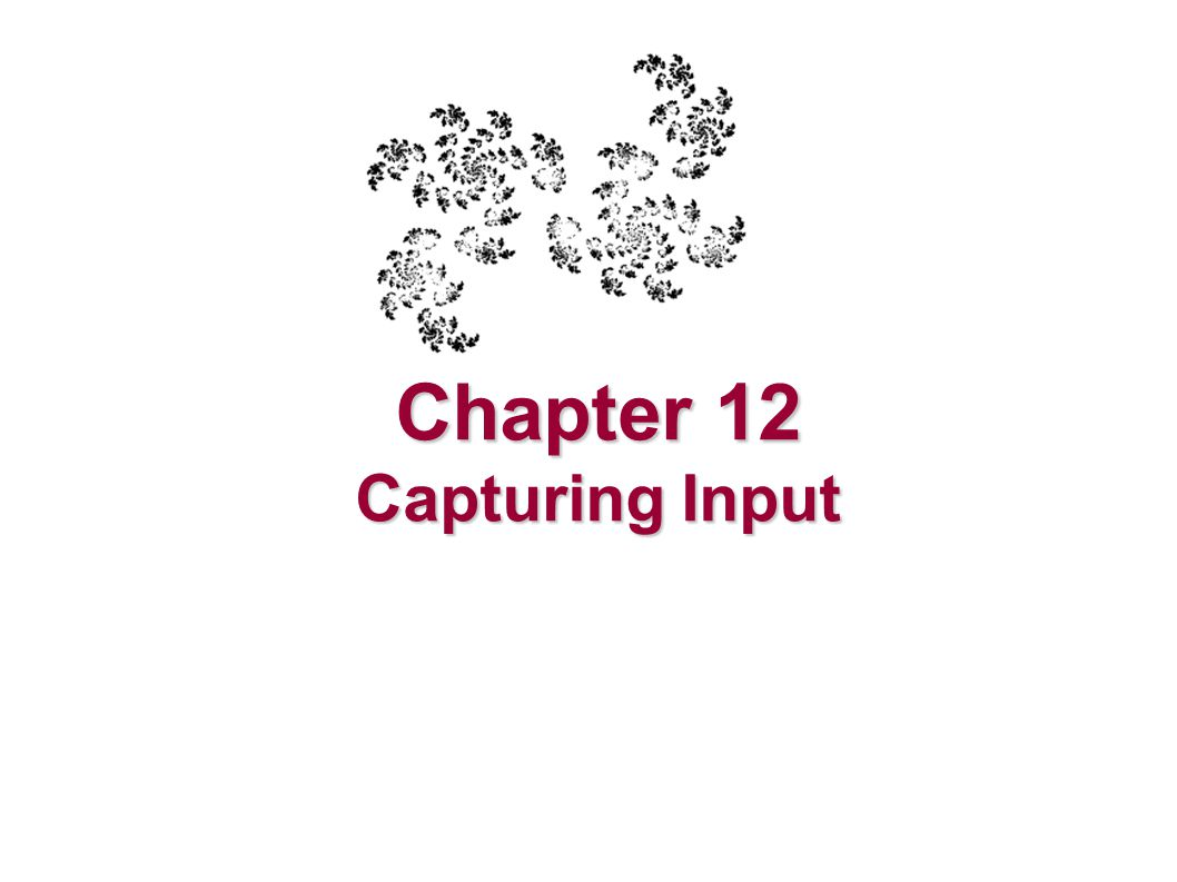 Chapter 12 Capturing Input