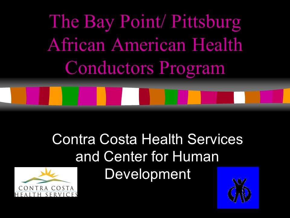 The Bay Point/ Pittsburg African American Health Conductors Program