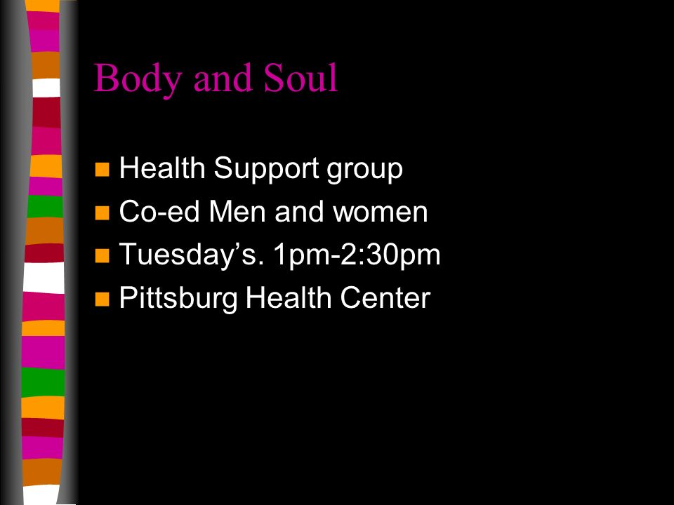 Body and Soul Health Support group Co-ed Men and women