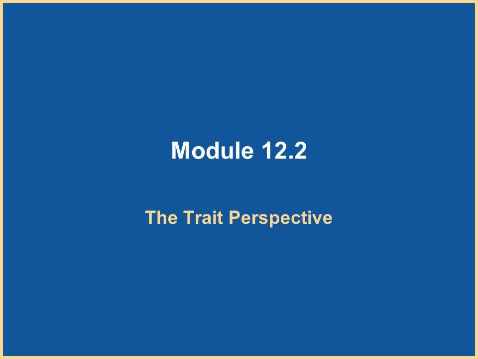 Module 12.2 The Trait Perspective