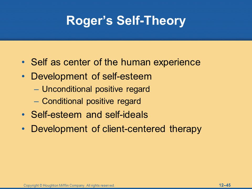 Roger's Self-Theory Self as center of the human experience