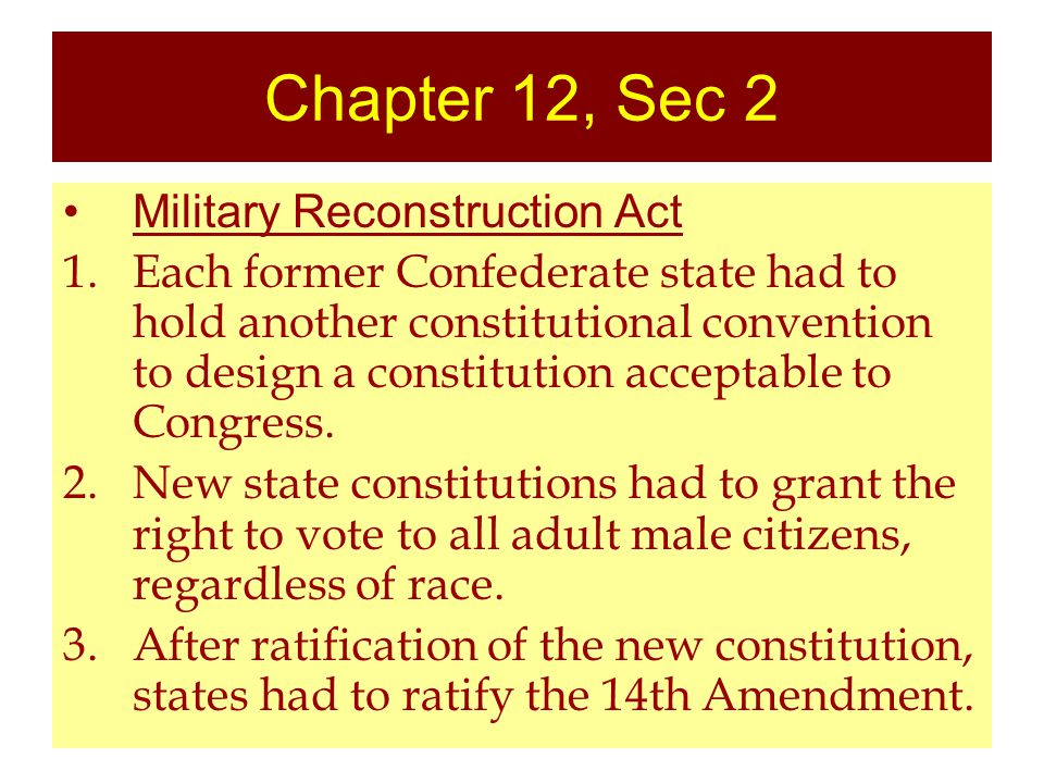 Chapter 12, Sec 2 Military Reconstruction Act