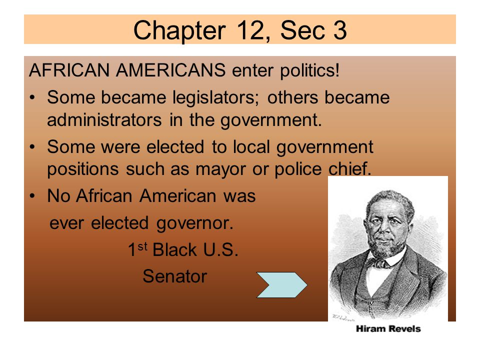 Chapter 12, Sec 3 AFRICAN AMERICANS enter politics!