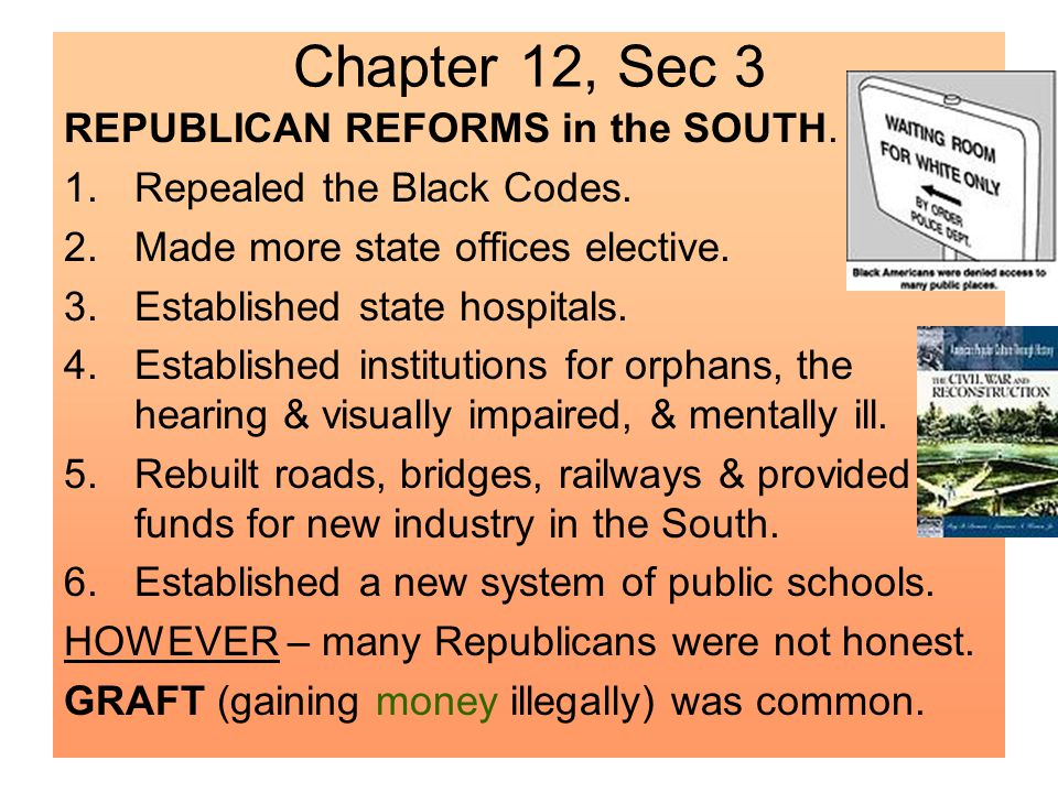 Chapter 12, Sec 3 REPUBLICAN REFORMS in the SOUTH.