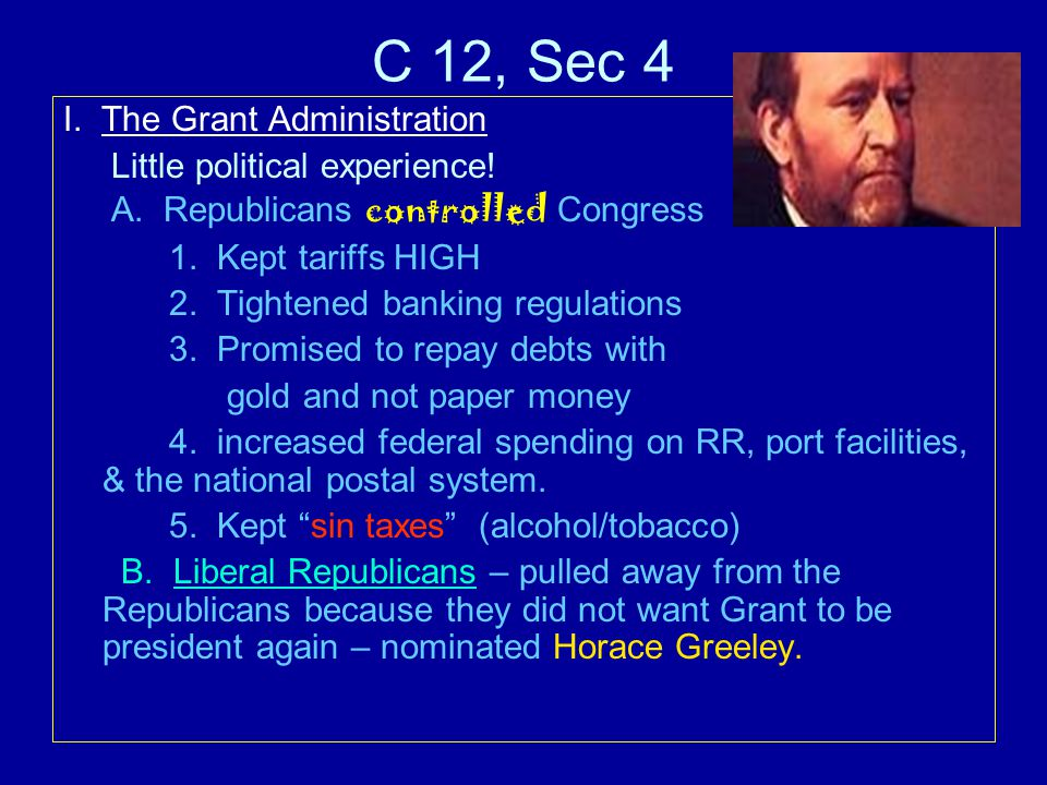 C 12, Sec 4 I. The Grant Administration Little political experience!