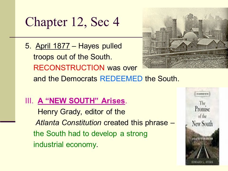 Chapter 12, Sec 4 5. April 1877 – Hayes pulled