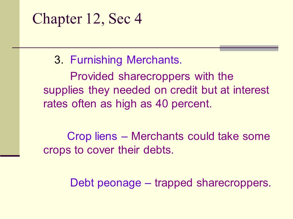 Chapter 12, Sec 4 3. Furnishing Merchants.