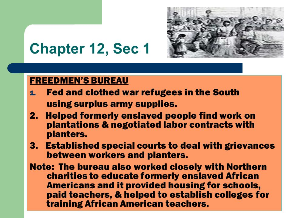 Chapter 12, Sec 1 FREEDMEN'S BUREAU