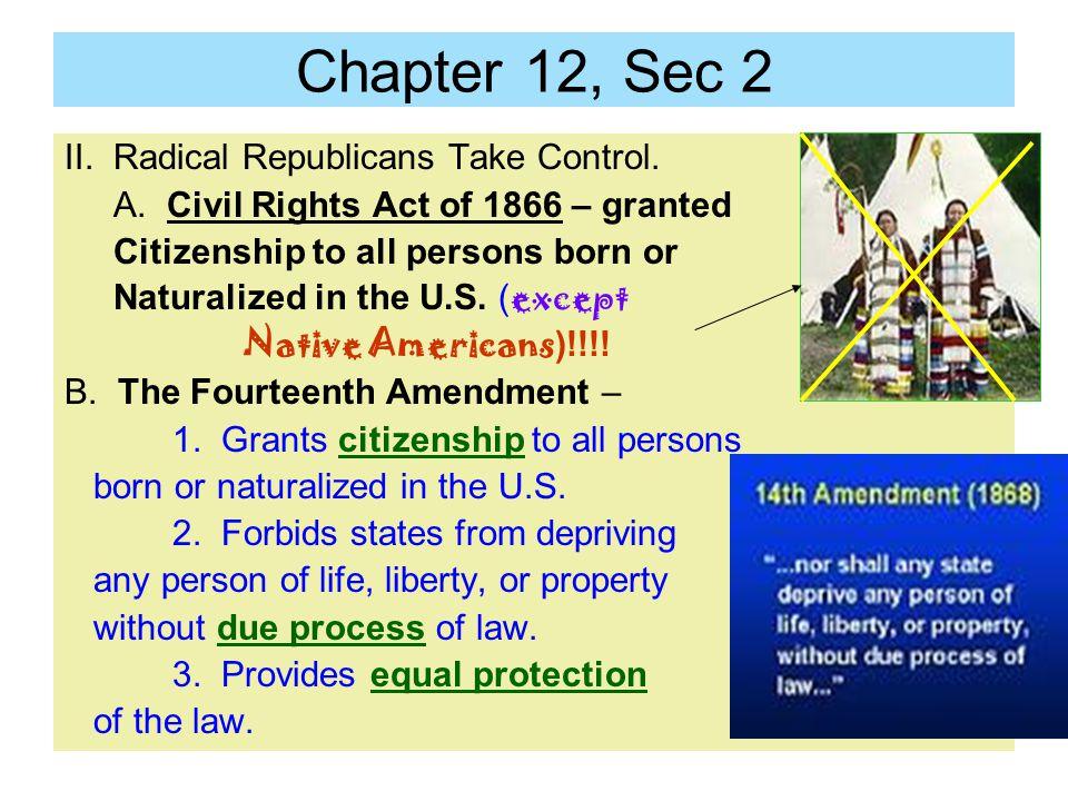 Chapter 12, Sec 2 II. Radical Republicans Take Control.